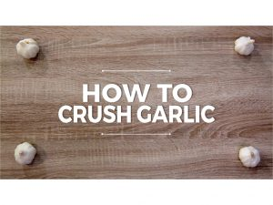 How to Crush Garlic