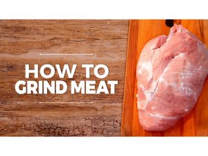 How to Grind Meat