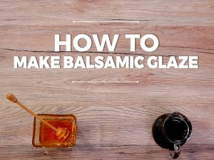 How to Make Balsamic Glaze